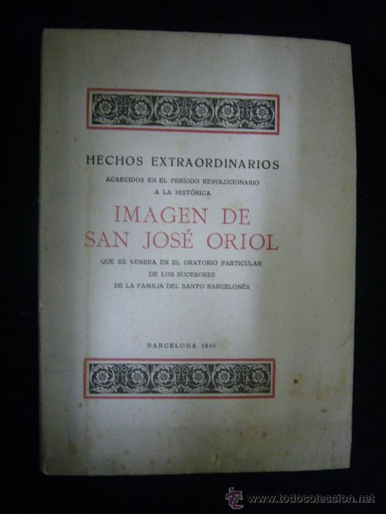 GUERRA CIVIL: - HECHOS EXTRAORDINARIOS ACAECIDOS A LA IMAGEN DE SAN JOSE ORIOL - (BARCELONA, 1940) (Libros de Segunda Mano - Historia - Guerra Civil Española)