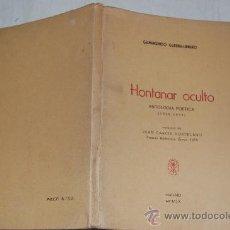 Libros de segunda mano: HONTANAR OCULTO. ANTOLOGÍA POÉTICA (1939-1959). GUMERSINDO GUERRA LIBRERO PX28035. Lote 29489929