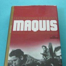 Libros de segunda mano: MAQUIS. HISTORIA DE LA GUERRILLA ANTIFRANQUISTA. SECUNDINO SERRANO. Lote 29520316