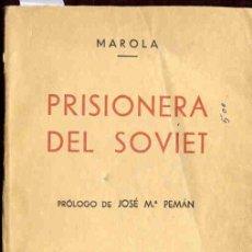 Libros de segunda mano: MAROLA : PRISIONERA DEL SOVIET. Lote 29554956