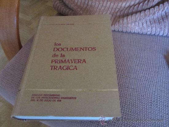 LOS DOCUMENTOS DE LA PRIMAVERA TRÁGICA. RICARDO DE LA CIERVA Y DE HOCES (Libros de Segunda Mano - Historia - Guerra Civil Española)