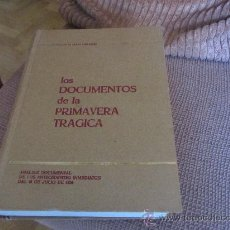 Livros em segunda mão: LOS DOCUMENTOS DE LA PRIMAVERA TRÁGICA. RICARDO DE LA CIERVA Y DE HOCES. Lote 29572860