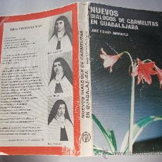 Libros de segunda mano: GUERRA CIVIL: NUEVOS DIALOGOS DE CARMELITAS EN GUADALAJARA . SOBRE 3 MONJAS MARTIRES DE LOS ROJOS .. Lote 29603450