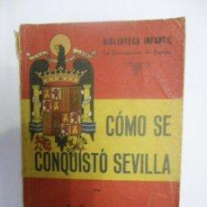 Libros de segunda mano: CÓMO SE CONQUISTO SEVILLA. EL TEBIB ARRUMI. ED. ESPAÑA 1940. BIBL. INFANTIL: LA RECONQUISTA DE ESPAÑ. Lote 29629802