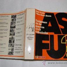 Libros de segunda mano: ENIGMAS DE LA GUERRA CIVIL ESPAÑOLA. JOSÉ LUIS VILA SAN JUAN RM27663. Lote 29673092