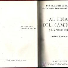 Libros de segunda mano: AL FINAL DEL CAMINO...(EL MADRID ROJO). LUIS RIUDAVETS DE MONTES. . Lote 29739333