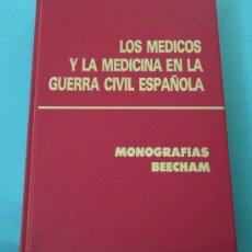 Libros de segunda mano: LOS MÉDICOS Y LA MEDICINA EN LA GUERRA CIVIL ESPAÑOLA. MONOGRAFÍAS BEECHAM. VARIOS AUTORES. Lote 30100663
