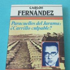 Libros de segunda mano: PARACUELLOS DEL JARAMA: ¿CARRILLO CULPABLE?. CARLOS FERNÁNDEZ. Lote 30100724