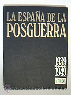 LA ESPAÑA DE LA POSGUERRA. 1939-1949. (37 CAPÍTULOS: OBRA COMPLETA). (Libros de Segunda Mano - Historia - Guerra Civil Española)