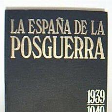 Libros de segunda mano: LA ESPAÑA DE LA POSGUERRA. 1939-1949. (37 CAPÍTULOS: OBRA COMPLETA).. Lote 29568604