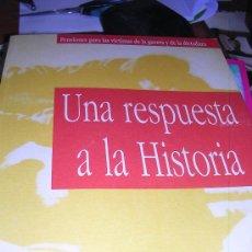 Libros de segunda mano: UNA RESPUESTA A LA HISTORIA: PENSIONES PARA LAS VÍCTIMAS DE LA GUERRA Y LA DICTADURA. Lote 30308415