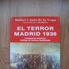 Libros de segunda mano: EL TERROR: MADRID 1936. CASAS DE LA VEGA, RAFAEL. 1994. FÉNIX. Lote 30640387