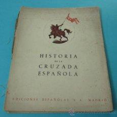 Libros de segunda mano: HISTORIA CRUZADA ESPAÑOLA. VOL.VIII. TOMO XXXIV. 1943. CAMPAÑA DE CATALUÑA Y OFENSIVA DE LA VICTORIA. Lote 30810259