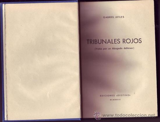 TRIBUNALES ROJOS (VISTOS POR UN ABOGADO DEFENSOR). AVILÉS, GABRIEL. (Libros de Segunda Mano - Historia - Guerra Civil Española)