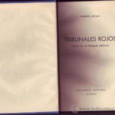 Libros de segunda mano: TRIBUNALES ROJOS (VISTOS POR UN ABOGADO DEFENSOR). AVILÉS, GABRIEL. . Lote 30918393