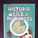 Libros de segunda mano: HISTORIA DE LA LIGA DE MUTILADOS. PEDRO VEGA.MADRID, 1981. LÁMINAS PLENA PÁGINA Y FOTOS. Lote 168514188