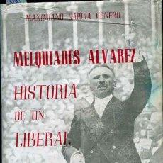 Libros de segunda mano: GARCÍA VENERO: MELQUÍADES ÁLVAREZ. HISTORIA DE UN LIBERAL. Lote 31188323