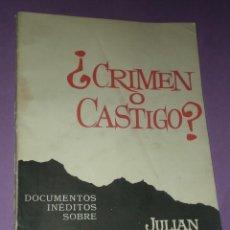 Libros de segunda mano: ¿CRIMEN O CASTIGO?. DOCUMENTOS INÉDITOS SOBRE JULIÁN GRIMAU GARCÍA . Lote 31018250