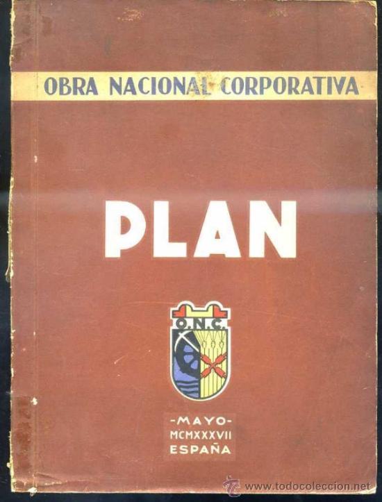 PLAN 1937 - OBRA NACIONAL CORPORATIVA - MUY ILUSTRADA - TRADICIONALISMO CARLISTA (Libros de Segunda Mano - Historia - Guerra Civil Española)