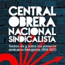 Libros de segunda mano: CENTRAL OBRERA NACIONAL SINDICALISTA GASTOS DE ENVIO GRATIS FALANGE. Lote 61177070