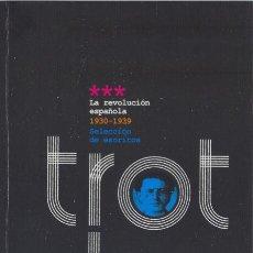 Libros de segunda mano: TROTSKY - LA REVOLUCIÓN ESPAÑOLA 1930-1939 - BIBLIOTECA DE LA REPÚBLICA. PUBLICO 2011. Lote 31702291