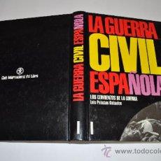 Libros de segunda mano: LA GUERRA CIVIL ESPAÑOLA LUÍS PALACIOS BAÑUELOS RM16104. Lote 31719952
