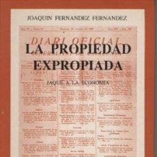 Libros de segunda mano: LA PROPIEDAD EXPROPIADA, DE JOAQUÍN FERNÁNDEZ. ED. MARE NOSTRUM, BARCELONA, 1990, DEDICADO. Lote 31848635