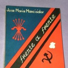 Libros de segunda mano: FRENTE A FRENTE. JOSE ANTONIO FRENTE AL TRIBUNAL POPULAR. ALICANTE - NOVIEMBRE 1936.. Lote 61436194