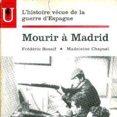 Libros de segunda mano: FREDERIC ROSSIF. MOURIR À MADRID. FILM DE--- TEXTE DE MADELEINE CHAPSAL. PARÍS, 1963. REPYGC.. Lote 32184187