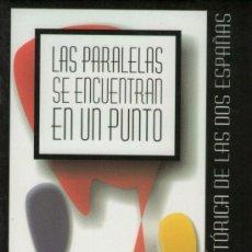 Libros de segunda mano: LAS PARALELAS SE ENCUENTRAN EN UN PUNTO. NOVELA HISTÓRICA DE LAS DOS ESPAÑAS, DE ÁNGEL GARCÍA FUENTE. Lote 32224438