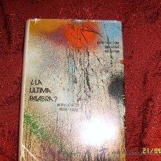 Libros de segunda mano: ¿ LA ÚLTIMA PALABRA?.MALLORCA( 1936-1939).MEMORIAS DE UN SOLDADO MÉDICO.AUTOGRAFIADO POR EL AUTOR.. Lote 120701696