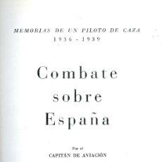 Libros de segunda mano: JOSÉ LARIOS. MEMORIAS DE UN PILOTO DE CAZA (1936-1939). MADRID, 1966. REPYGC.. Lote 32273373