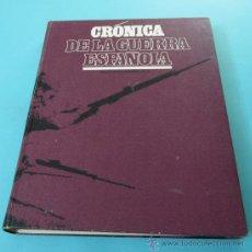 Libros de segunda mano: CRÓNICA DE LA GUERRA ESPAÑOLA. TOMO 4. III - LA GUERRA. DOS EJÉRCITOS A LA OFENSIVA. Lote 32352968