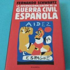 Libros de segunda mano: LA INTERNACIONALIZACIÓN DE LA GUERRA CÍVIL ESPAÑOLA. FERNANDO SCHWARTZ. Lote 32412601