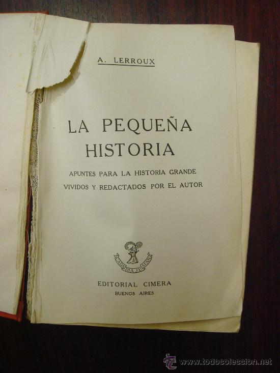 Libros de segunda mano: PEQUEÑA HISTORIA, APUNTES PARA LA HISTORIA GRANDE VIVIDOS Y RELATADOS POR EL AUTOR: A. LERROUX, 1945 - Foto 3 - 32391147