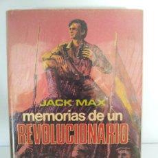Libros de segunda mano - MEMORIAS DE UN REVOLUCIONARIO. JACK MAX. PLAZA & JANÉS. 1975. PRIMERA EDICIÓN - 32442038