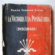 Libros de segunda mano - DE LA VICTORIA Y LA POSTGUERRA (DISCURSOS) - RAMON SERRANO SUÑER - EDICIONES FE - AÑO 1941. - 32474244