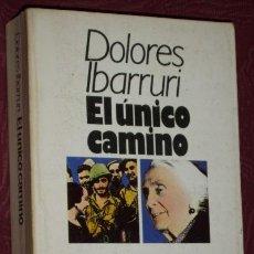 Libros de segunda mano: EL ÚNICO CAMINO POR DOLORES IBARRURI DE ED. BRUGUERA EN BARCELONA 1979. Lote 32508650