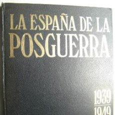 Libros de segunda mano: LA ESPAÑA DE LA POSGUERRA 1939-1949. CEBRIAN JOSÉ LUIS (DIRECTOR). Lote 32525752