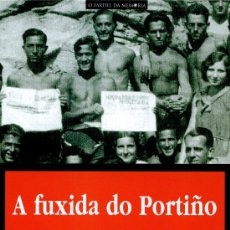 Libros de segunda mano: FERNÁNDEZ, ELISEO (COORD.). A FUXIDA DO PORTIÑO. VIGO: A NOSA TERRA, 2009. Lote 222725786