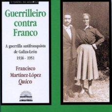 Libros de segunda mano: MARTÍNEZ-LÓPEZ, FRANCISCO. GUERRILLEIRO CONTRA FRANCO. VIGO: A NOSA TERRA, 2006. Lote 269112698