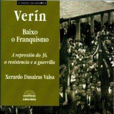 Libri di seconda mano: DASAIRAS VALSA, XERARDO. VERÍN BAIXO O FRANQUISMO. VIGO: A NOSA TERRA, 2007. Lote 236870200