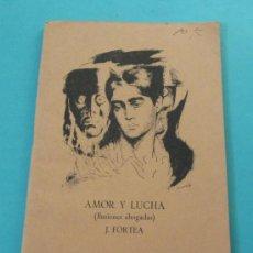 Libros de segunda mano: AMOR Y LUCHA (ILUSIONES AHOGADAS). J. FORTEA. Lote 32729661
