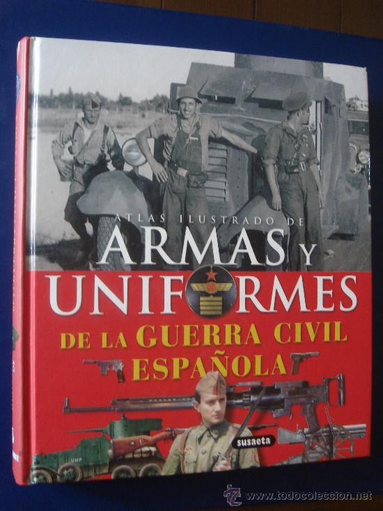 Armas Y Uniformes De La Guerra Civil Espa U00f1olas