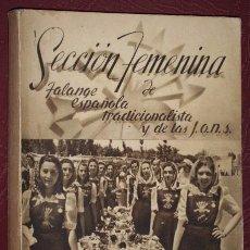 Libros de segunda mano: SECCIÓN FEMENINA DE FALANGE ESPAÑOLA TRADICIONALISTA Y DE LAS JONS, S/F (1940). Lote 32916983