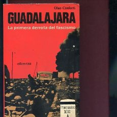 Libros de segunda mano: CONFORTI,OLAO,, GUADALAJARA LA PRIMERA DERROTA DEL FASCISMO GUERRA CIVIL. Lote 157146078