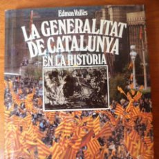 Libros de segunda mano: LA GENERALITAT DE CATALUNYA EN LA HISTÒRIA. EDMON VALLÈS.. Lote 32978434