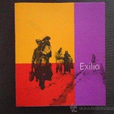 Libros de segunda mano: GALICIA. A CORUÑA.CATALOGO EXPOSICION 'EXILIO' GUERRA CIVIL. KIOSKO ALFONSO 2003. Lote 33145666