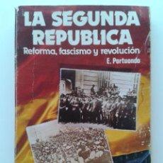 Libros de segunda mano: LA SEGUNDA REPUBLICA - REFORMA, FASCISMO Y REVOLUCION - E. PORTUONDO - EDITORIAL REVOLUCION. Lote 33278339