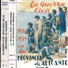 Libros de segunda mano: VICENTE RAMOS. LA GUERRA CIVIL DE 1936 EN LA PROVINCIA DE ALICANTE. 3 VOLS. ALICANTE, 1973. REPYGC. Lote 33492229
